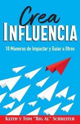 Crea Influencia: 10 Maneras de Impactar y Guiar a Otros