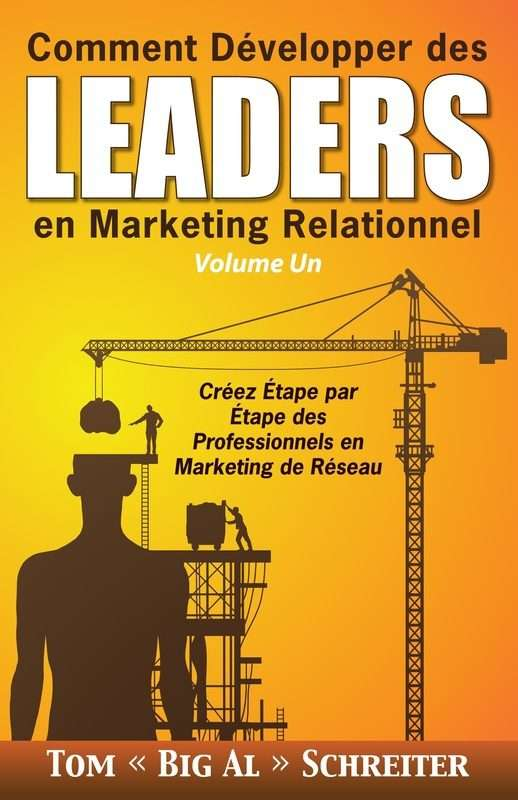 Comment Développer des Leaders en Marketing Relationnel Volume Un