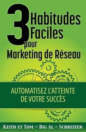 3 Habitudes Faciles Pour Marketing de Réseau